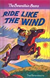 The Berenstain Bears Ride Like the Wind (0613504941) by Berenstain, Stan