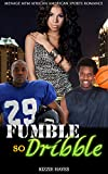 img - for African American Romance: M nage Romance: Fumble so Dribble (New Adult United States Billionaire Sports Romance) (Football Basketball Alpha Male Contemporary Threesome Short Stories) book / textbook / text book