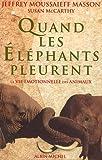 echange, troc Jeffrey Moussaieff Masson, Susan McCarthy - Quand les éléphants pleurent
