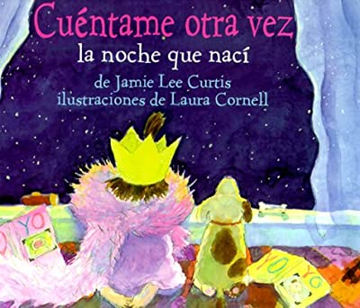Cuentame Otra Vez la Noche Que Naci = Tell Me Again about the Night I Was Born (Spanish Edition)