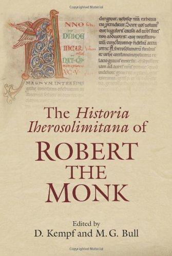 The Historia Iherosolimitana of Robert the Monk
