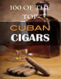 Alex Trost 100 of the Top Cuban Cigars