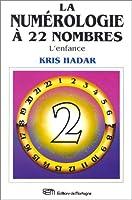 La Numérologie à 22 nombres, tome 2 : L'Enfance