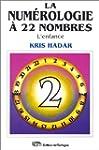La Num�rologie � 22 nombres, tome 2 :...