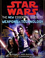 Star Wars:The New Essential Guide to Weapons and Technology: Revised Edition
