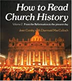 How to Read Church History Volume 2 From the Reformation to the Present Day (v. 2) (0334020360) by Comby, Jean