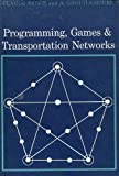 img - for Programming Games & Transportation Networks book / textbook / text book