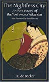 吉原遊廓の話—The nightless city,or,The history of the Yoshiwara Y〓kwaku
