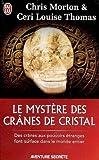 echange, troc Chris Morton, Ceri-Louise Thomas - Le mystère des crânes de cristal