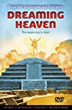 Dreaming Heaven: The Beginning Is Near! (book and feature length DVD)