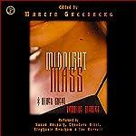 Midnight Mass | Tanith Lee,Esther Friesner,Barbara Hambly,F. Paul Wilson,Nina Kiriki Hoffman,Kristine Kathryn Rusch,Chelsea Quinn Yarbo