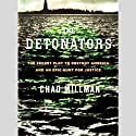 The Detonators: The Secret Plot to Destroy America and an Epic Hunt for Justice (       UNABRIDGED) by Chad Millman Narrated by Lloyd James
