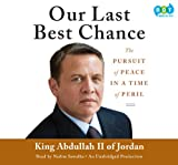 img - for Our Last Best Chance: The Pursuit of Peace in a Time of Peril book / textbook / text book