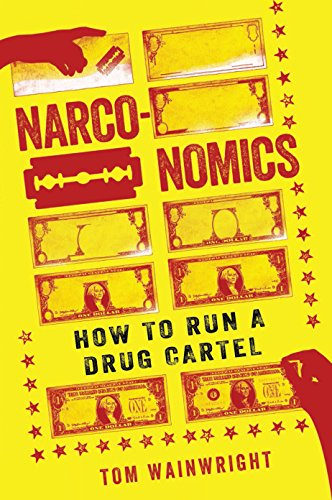 Download Narconomics: How to Run a Drug Cartel