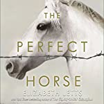 The Perfect Horse | Elizabeth Letts