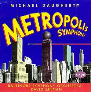 Daugherty: Metropolis Symphony/Bizarro