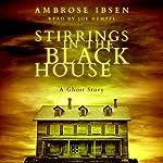 Stirrings in the Black House | Ambrose Ibsen