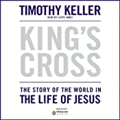 King's Cross: The Story of the World in the Life of Jesus | [Timothy Keller]
