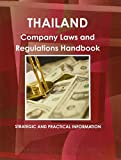 Thailand Company Laws and Regulations Handbook (World Law Business Library)