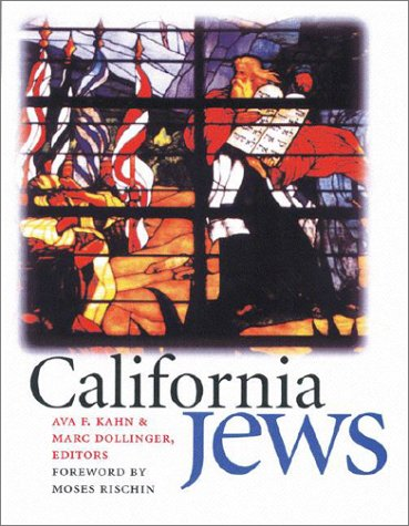 California Jews (Brandeis Series in American Jewish History, Culture, and Life)
