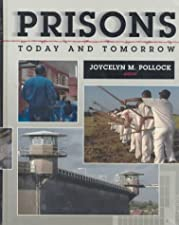 Prisons Today And Tomorrow by Ashley G. Blackburn