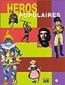 Héros populaires par Musée national des arts et traditions populaires