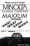 Minolta Classic Cameras: For Maxxum 7000, 9000, 7000I, 8000I, Xd-11 and Srt Series (Magic Lantern Guides)