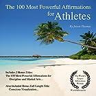 The 100 Most Powerful Affirmations for Athletes: Including 2 Positive & Affirmative Action Bonus Books on Discipline & Martial Arts Hörbuch von Jason Thomas Gesprochen von: Jen Brown, David Spector, Dan Lee
