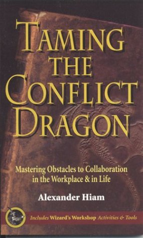 Taming the Conflict Dragon: Mastering the Obstacles to Collaboration in Business