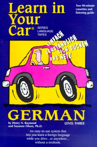 Learn In Your Car: German, Level 3 (Learn in Your Car Language Series) (English and German Edition)