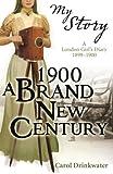 Carol Drinkwater 1900: A Brand-New Century (My Story)