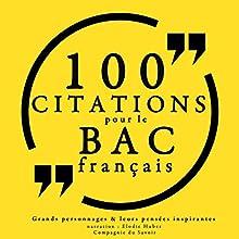 100 citations pour le bac français   Livre audio Auteur(s) :  divers auteurs Narrateur(s) : Élodie Huber