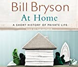 At Home: A Short History of Private Life Bill Bryson