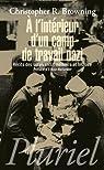 A l'intérieur d'un camp de travail nazi: Récits des survivants : mémoire et histoire par Browning