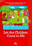 img - for Let the Children Come to Me: A Reusable, Interactive Poster Set on the Life of Jesus [With Posters] book / textbook / text book