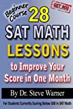 img - for 28 SAT Math Lessons to Improve Your Score in One Month - Beginner Course: For Students Currently Scoring Below 500 in SAT Math book / textbook / text book