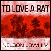 To Love a Rat | [Nelson Lowhim]