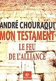 echange, troc André Chouraqui - Mon testament : Le Feu de l'alliance