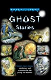 Ghost Stories: Classic Stories, Condensed and Re-Written for the Young and Fearless (Bright Light)