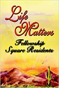 Life Matters: Square-Mesa Fellowship Square-Mesa