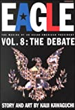 Eagle:The Making Of An Asian-American President, Vol. 8: ...