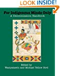 For Indigenous Minds Only: A Decoloni...