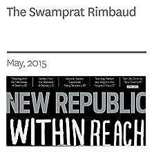 The Swamprat Rimbaud (       UNABRIDGED) by Jay Deshpande Narrated by C. James Moore