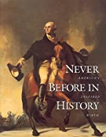 Never Before in History: America's Inspired Birth (Pandas publications)
