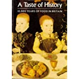 A Taste of History: 10,000 Years of Food in Britainby Maggie Black