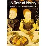 A Taste of History: 10,000 Years of Food in Britainby Maggie Black