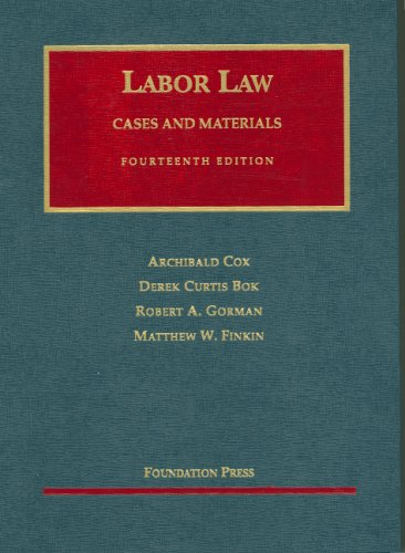 Labor Law: Cases and Materials (University Casebook)