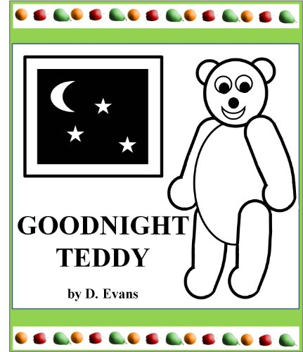 Goodnight Teddy: a black and white bedtime story picture book with rhymes for young children