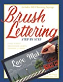 Brush Lettering: Step by Step (0891349618) by Gray, Bobbie