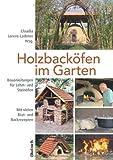 backofen im garten holzofen steinofen pizzaofen selber bauen. Black Bedroom Furniture Sets. Home Design Ideas
